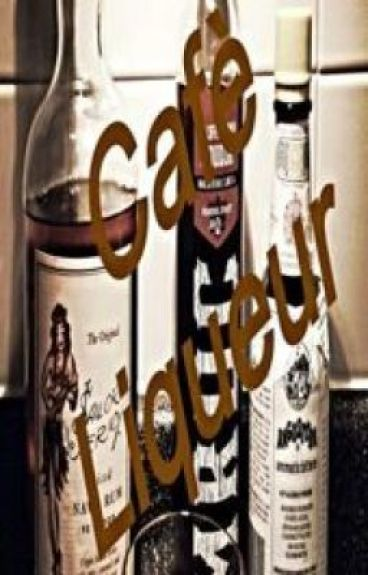 Cafè Liqueur: Translating Love by caffEine93