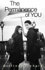 The Permanence of You by writingmaichard