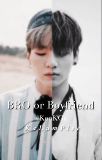 BRO or Boyfriend #KookGa