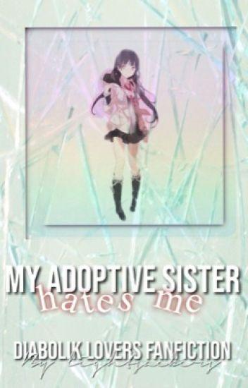 My Adoptive Sister Hates Me (Diabolik Lovers)