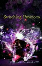 Switching Positions by SummerMemories123