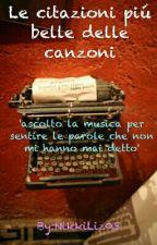 le citazioni piú belle delle canzoni ||  NikkiLiz03 by NikkiLiz03