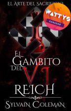 El Gambito Del VI Reich. by ornithophilous26
