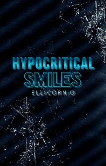 Hypocritical Smiles |Rydellington|
