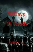 30 Days Of Death  by LostInADream_13