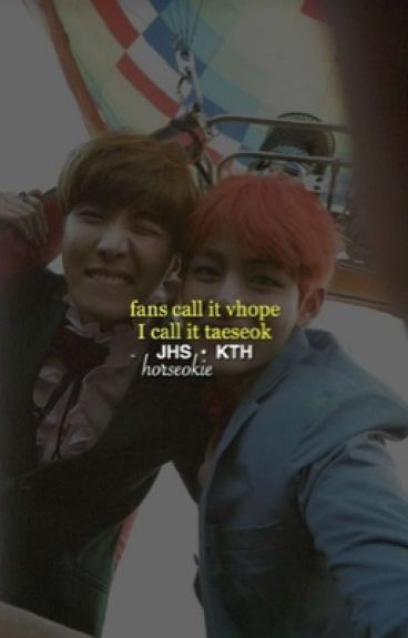 Fans Call It Vhope, I Call It Taeseok (ON HOLD)