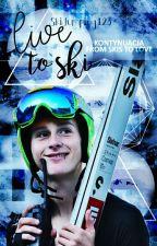 Live to ski by SkiJumping123