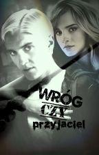 Dramione/WRÓG CZY PRZYJACIEL... by Nata0987654