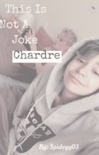 This is not a joke | Chardre (Ukończone) by Spideyy03