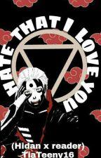 I hate that I love you (hidan x reader) by Tiateeny16