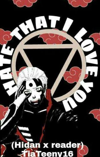 I hate that I love you (hidan x reader)