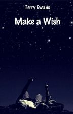 Make A Wish. by TerryEwans