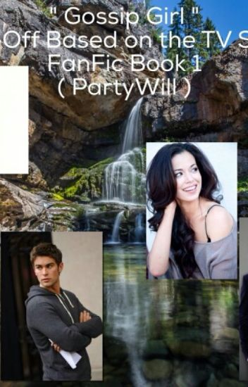 """"""" Gossip Girl """" Spin-Off FanFic Series 