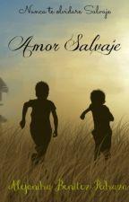 Amor Salvaje by AlejandraPizza
