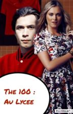 The 100 au Lycee [ terminée ]  by alyss_glam