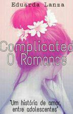 Complicated : O Romance by Eduarge06