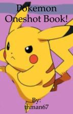 Pokemon oneshot book (mostly for male readers) by thman67