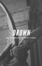 drown | muke version [c] by afagar