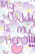 My Daddy is my Hero!!!! by AshleyZembruski