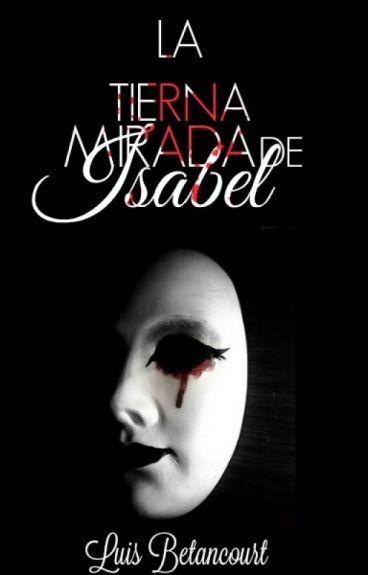 LA TIERNA MIRADA DE ISABEL #WATTYS2016