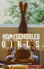Homeschooled Girls (Wattys2016) by wall_flowering