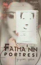 Fatma'nın Portresi (DÜZENLENİYOR) by gizolata7997