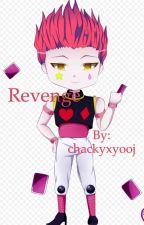 Revenge ( Hisoka X Reader) by chackyxyooj
