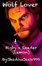 Wolf Lover (Bigby X Reader Lemon) by ShadowJack999