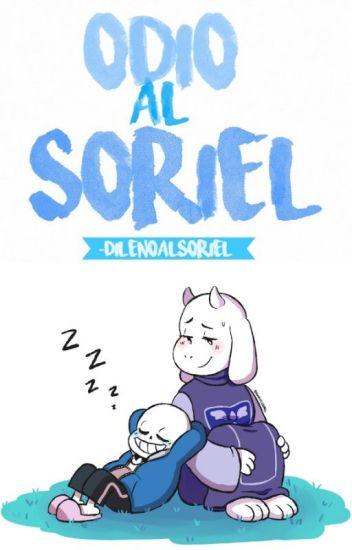 Odio al Soriel.