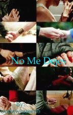 No me dejes by outlawqueen6