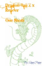 Dragon Ball Z x Reader - One Shots by SappyPappy