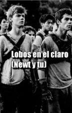 Lobos En El Claro (Newt Y Tu) EDITANDO  by soylanoviadenewt