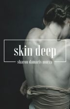 skin deep  by missmage001
