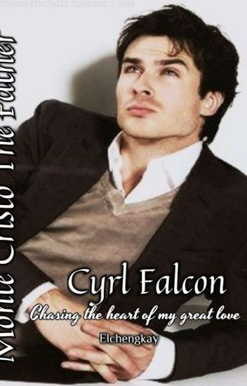 """Monte Cristo the Father : Cyrl Falcon"" ( Chasing the heart of my Great Love )"