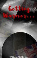 Getting Warmer... by WildstarOfWildclan