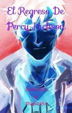 El regreso de Percy Jackson  by paulachi11