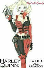 Harley Quinn: La hija del Guasón by CarlieQuinnRules