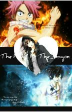 The Fight For The Dragon (Natsu X Reader X Gray) *SLOW UPDATES! BEWARE! by dreambig4everalways