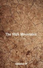 The High Mountains  by Addiness_07