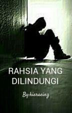 RAHSIA YANG DILINDUNGI (SLOW UPDATE) by kieraeinz