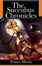 The Succubus Chronicles (Wattys 2016) by FrancisMinola
