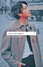 senior :: jungkook ✔ by taetrashie