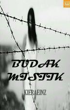 BUDAK MISTIK (COMPLETED) by kieraeinz