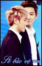[Short fic] [Chanbaek] Sẽ bảo vệ em [Edit full] by Bee_bee_b