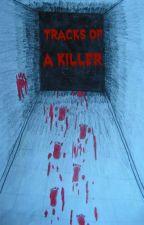 Tracks of a killer by ThePrincessKittyCat
