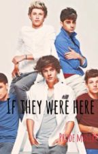 If They Were Here (One Direction fan-fiction) by prudemustache