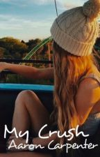 My Crush || Aaron Carpenter-Hiatus by GirlCollins