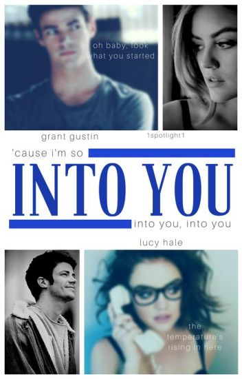 Into You ❖ *Grant Gustin*