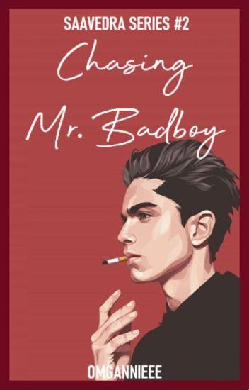 Chasing Mr. Badboy