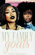 My Family Goals (Bisexual Story) by StoryTimeAries